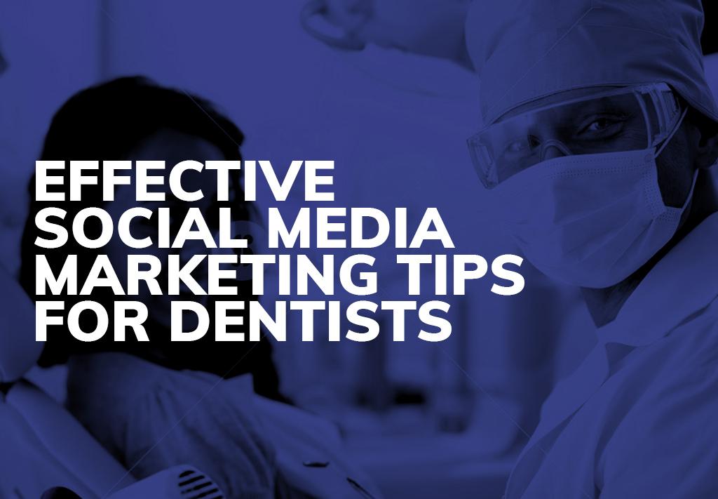 Effective Social Media Marketing Tips for Dentists