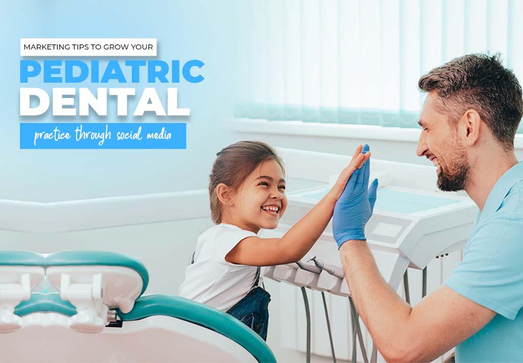 Pediatric Dental Practice Social Media Marketing